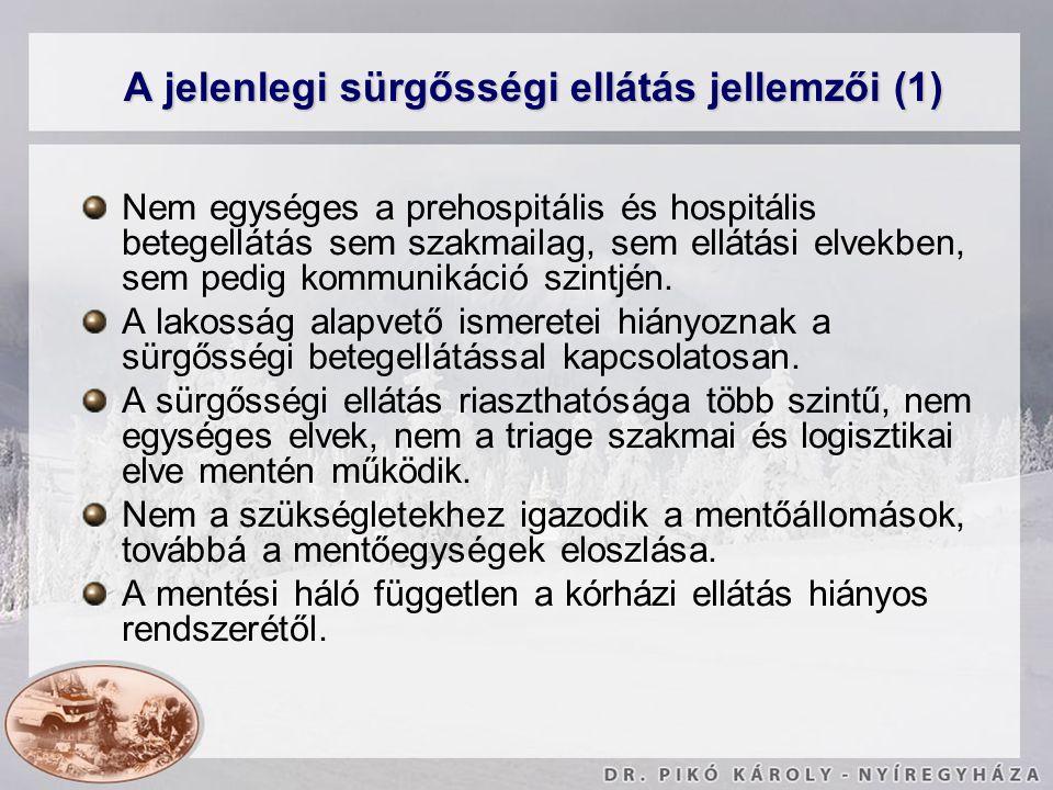 A jelenlegi sürgősségi ellátás jellemzői (1)