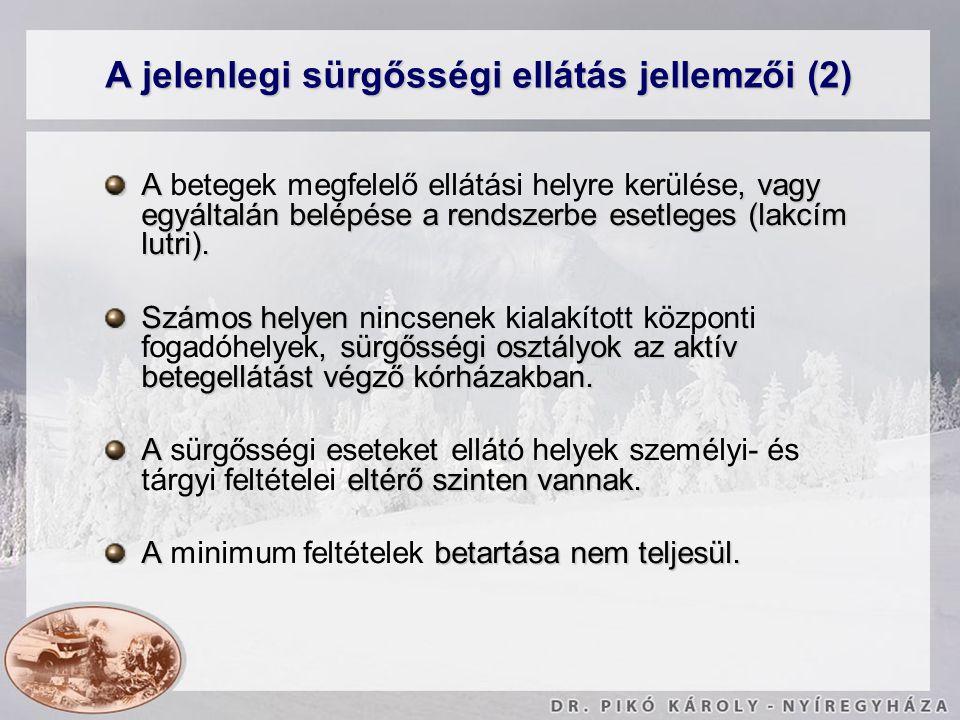 A jelenlegi sürgősségi ellátás jellemzői (2)