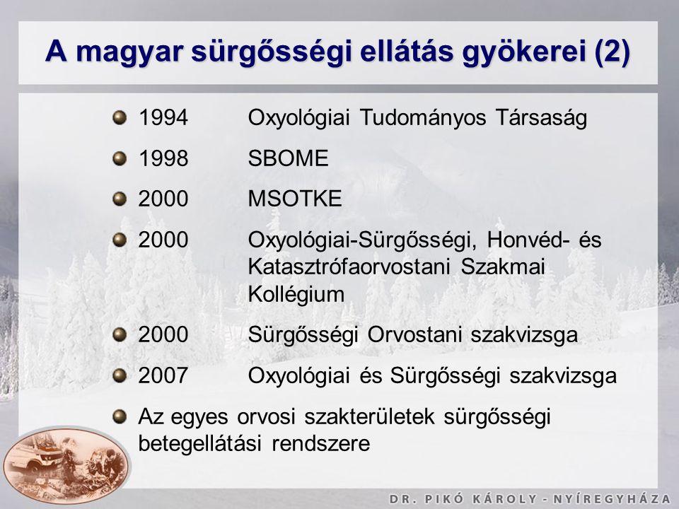 A magyar sürgősségi ellátás gyökerei (2)