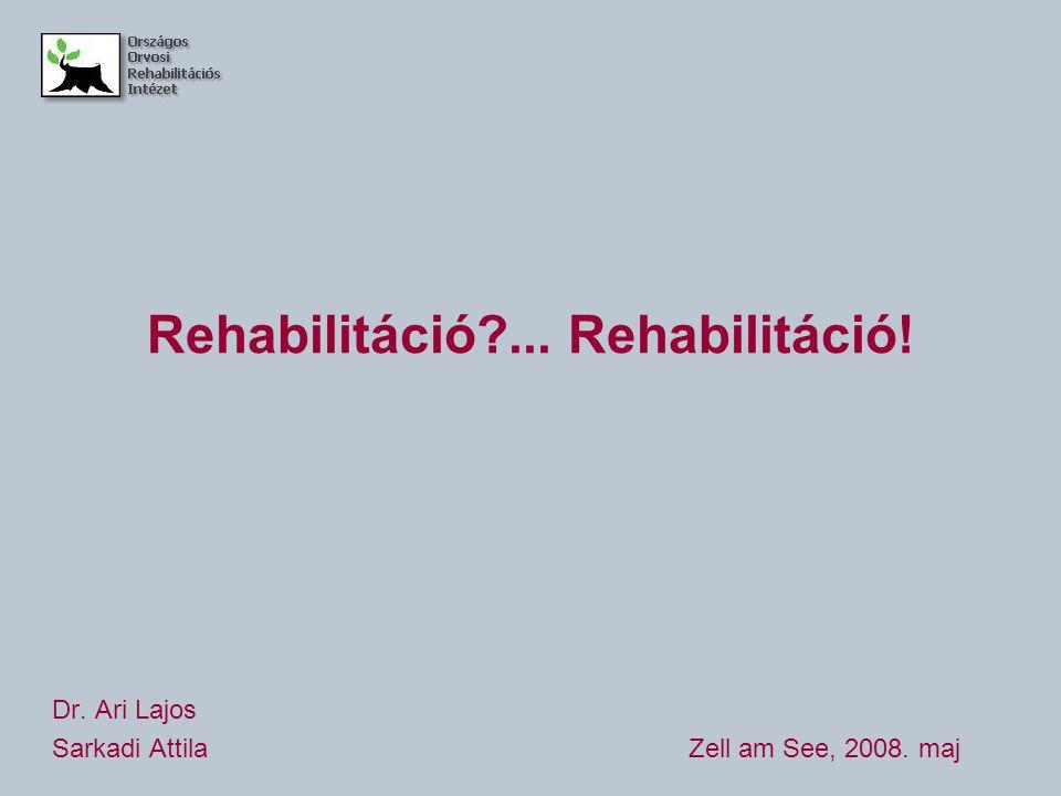 Rehabilitáció ... Rehabilitáció!