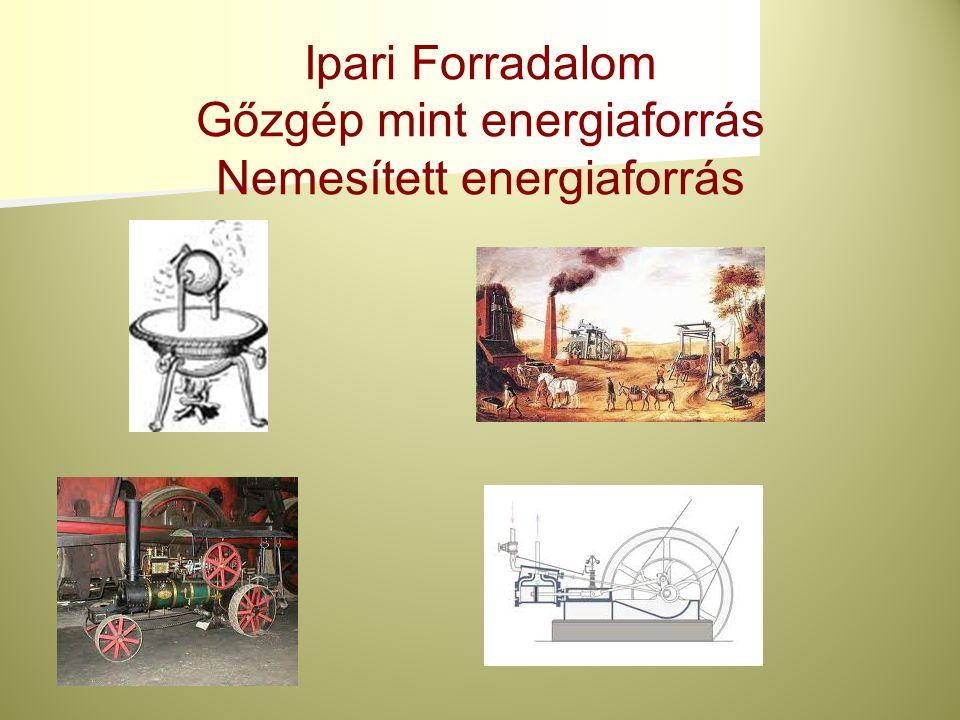 Gőzgép mint energiaforrás Nemesített energiaforrás