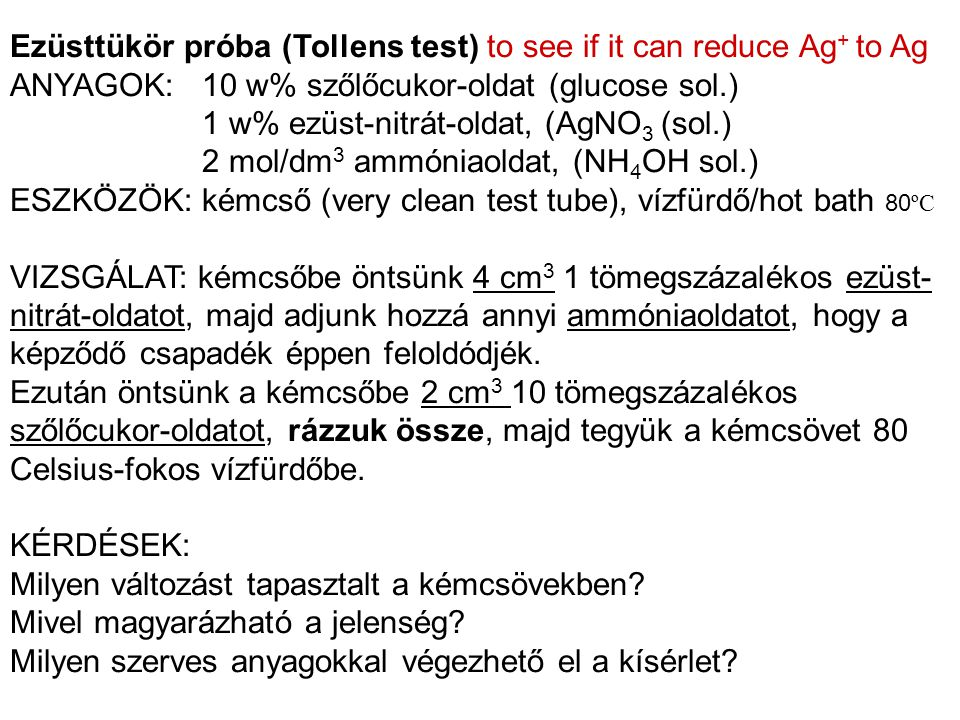 Ezüsttükör próba (Tollens test) to see if it can reduce Ag+ to Ag