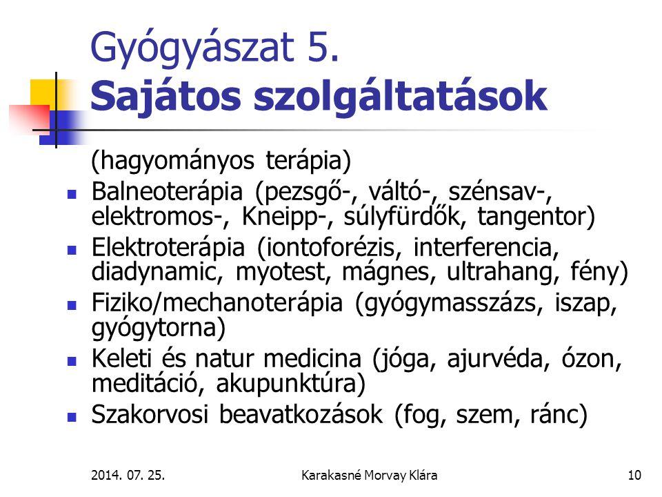 Gyógyászat 5. Sajátos szolgáltatások