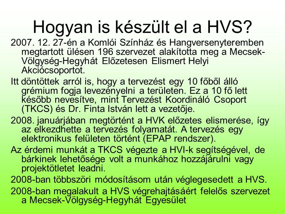 Hogyan is készült el a HVS