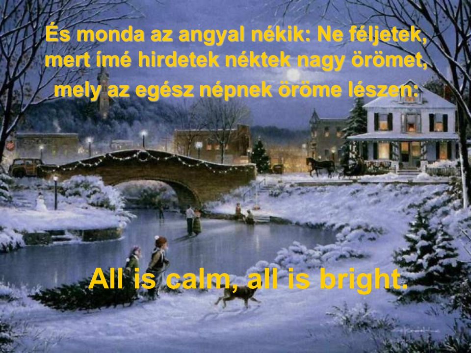 All is calm, all is bright.