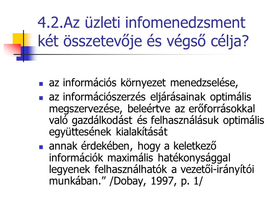 4.2.Az üzleti infomenedzsment két összetevője és végső célja