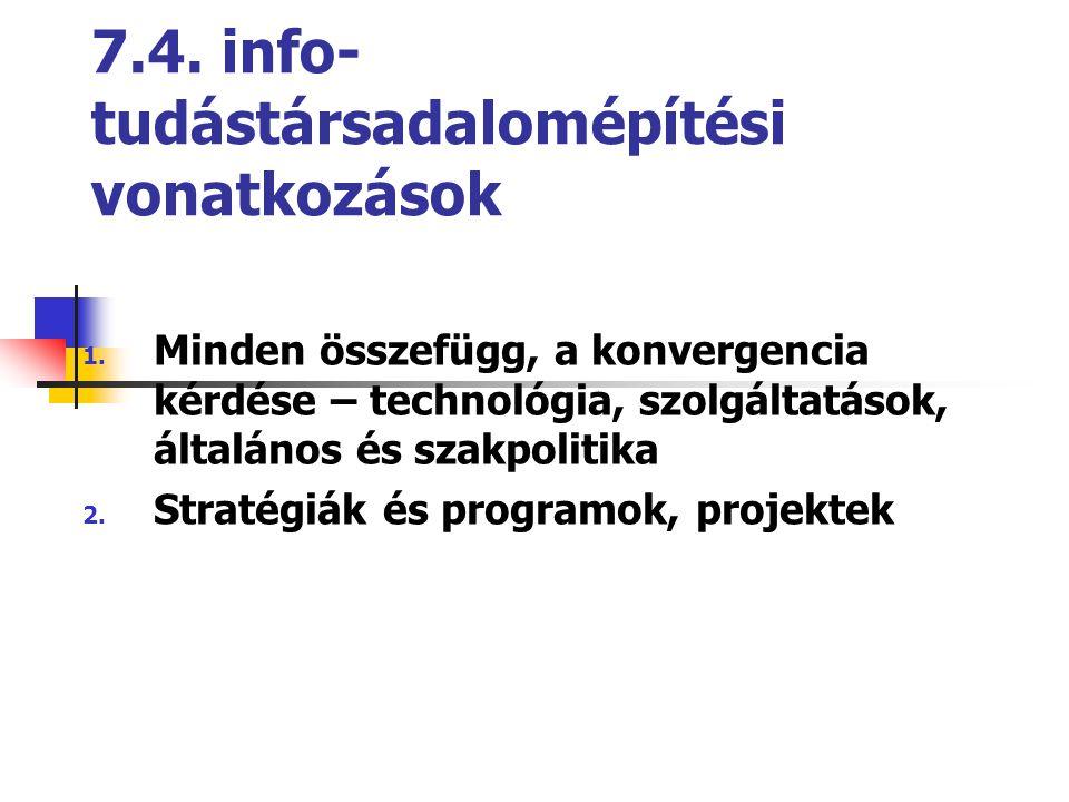 7.4. info- tudástársadalomépítési vonatkozások