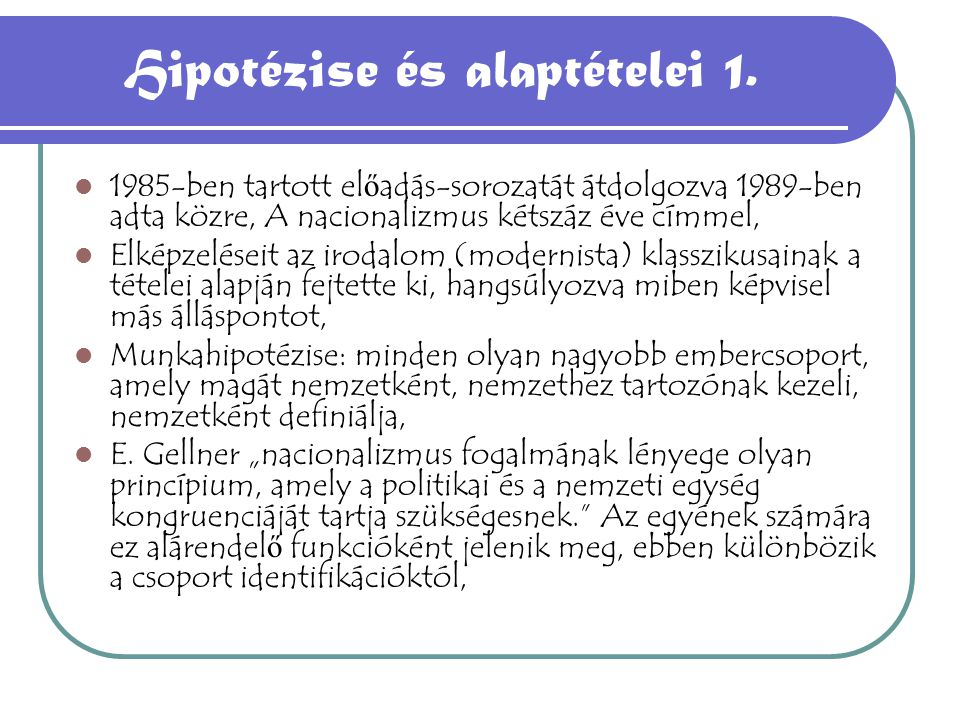 Hipotézise és alaptételei 1.