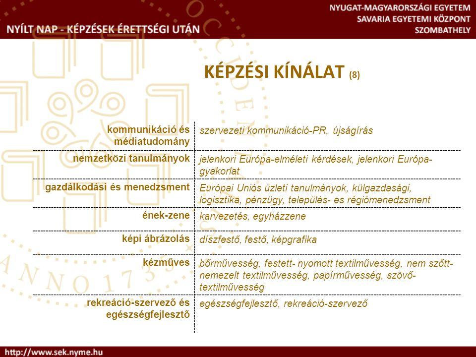 KÉPZÉSI KÍNÁLAT (8) kommunikáció és médiatudomány. szervezeti kommunikáció-PR, újságírás. nemzetközi tanulmányok.