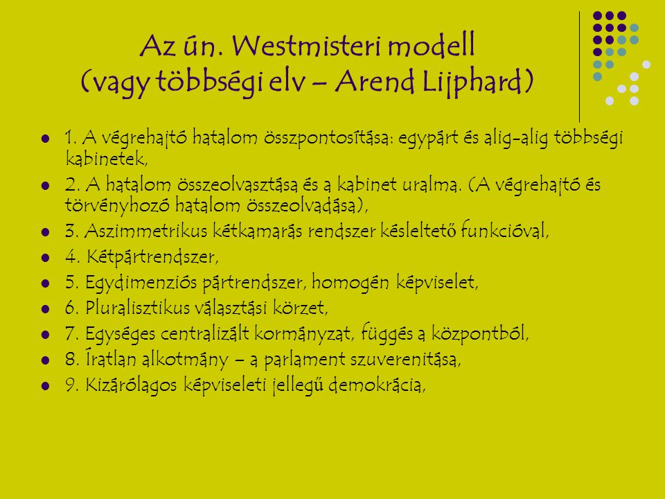 Az ún. Westmisteri modell (vagy többségi elv – Arend Lijphard)