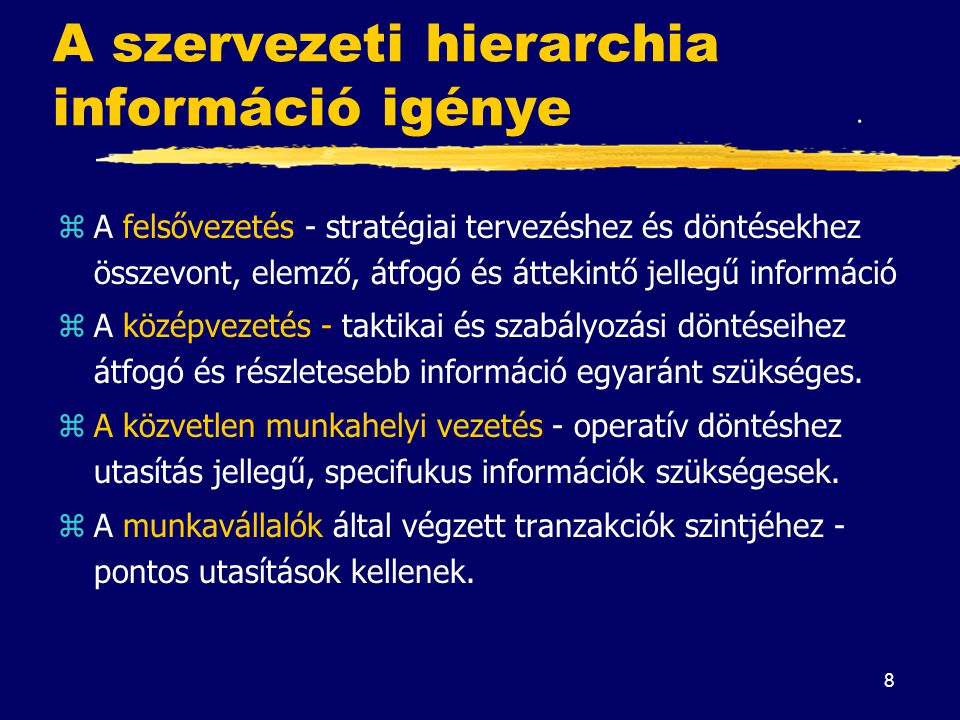 A szervezeti hierarchia információ igénye