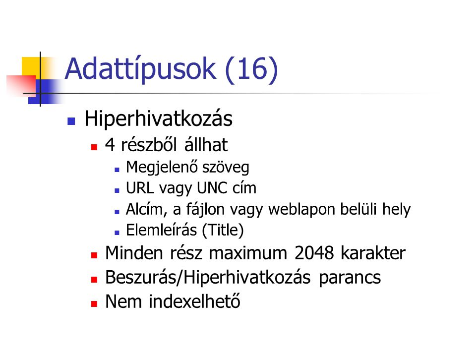 Adattípusok (16) Hiperhivatkozás 4 részből állhat