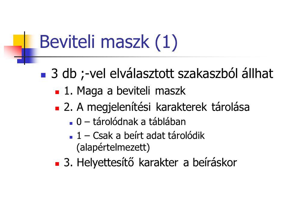 Beviteli maszk (1) 3 db ;-vel elválasztott szakaszból állhat