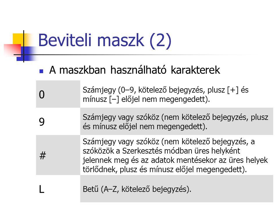 Beviteli maszk (2) 9 A maszkban használható karakterek # L