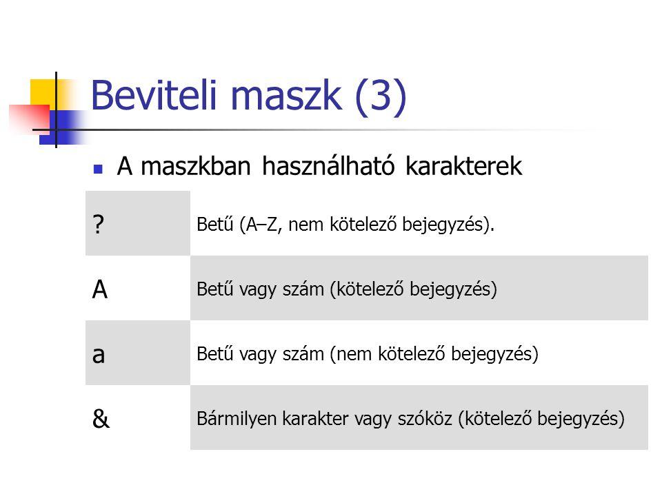 Beviteli maszk (3) A A maszkban használható karakterek a &