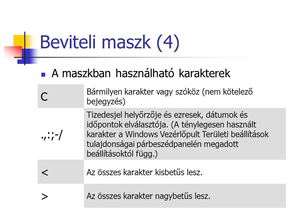 Beviteli maszk (4) C .,:;-/ A maszkban használható karakterek <