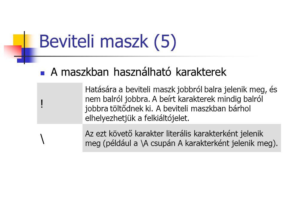 Beviteli maszk (5) ! \ A maszkban használható karakterek