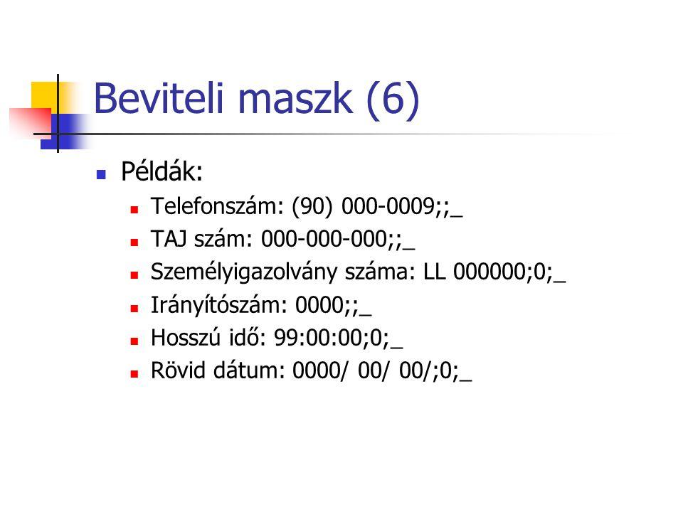 Beviteli maszk (6) Példák: Telefonszám: (90) 000-0009;;_