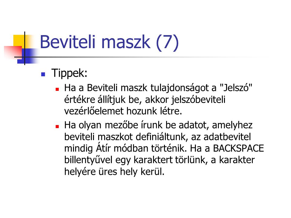 Beviteli maszk (7) Tippek: