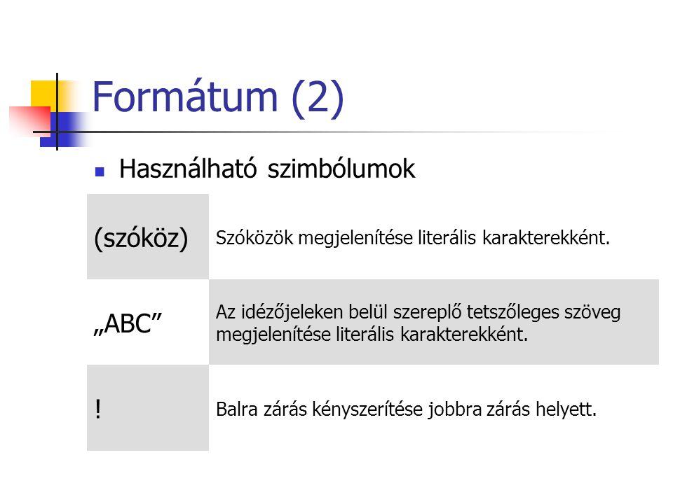 """Formátum (2) (szóköz) """"ABC Használható szimbólumok !"""
