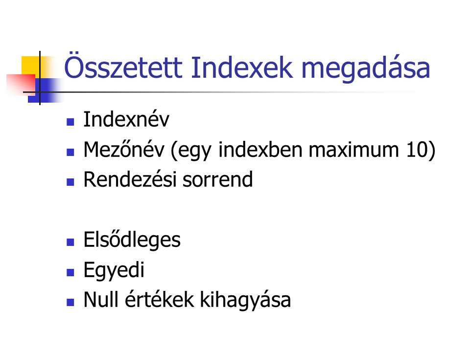 Összetett Indexek megadása