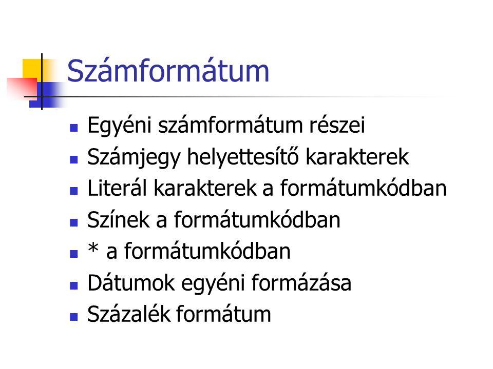 Számformátum Egyéni számformátum részei