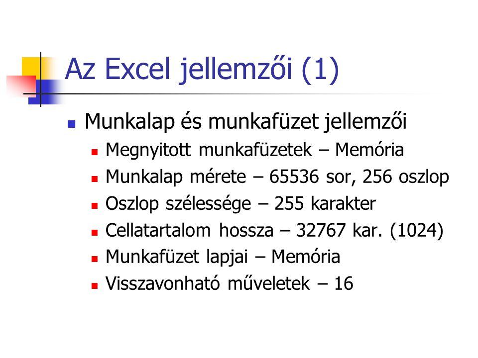 Az Excel jellemzői (1) Munkalap és munkafüzet jellemzői