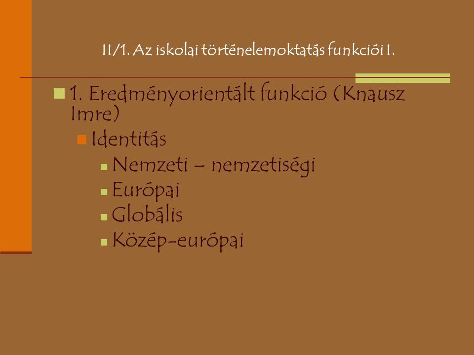 II/1. Az iskolai történelemoktatás funkciói I.