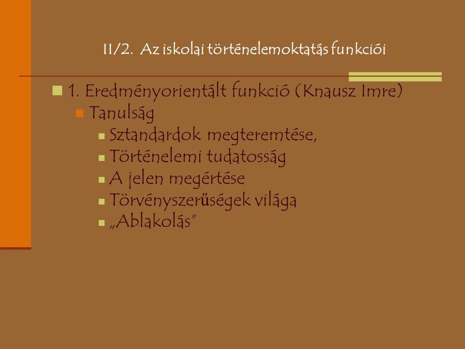 II/2. Az iskolai történelemoktatás funkciói