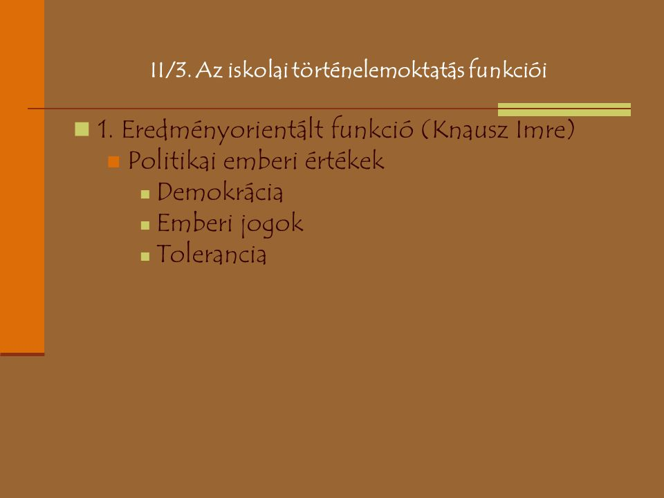 II/3. Az iskolai történelemoktatás funkciói