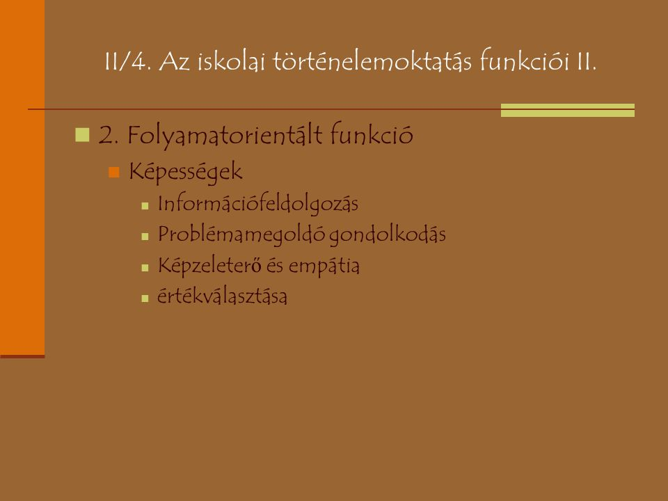 II/4. Az iskolai történelemoktatás funkciói II.