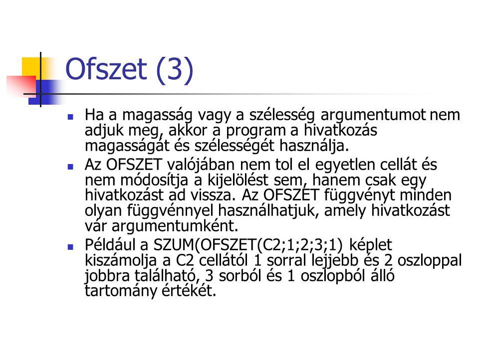 Ofszet (3) Ha a magasság vagy a szélesség argumentumot nem adjuk meg, akkor a program a hivatkozás magasságát és szélességét használja.