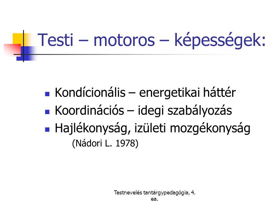Testi – motoros – képességek:
