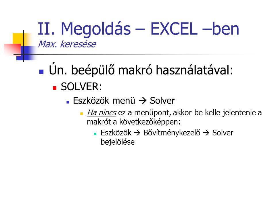 II. Megoldás – EXCEL –ben Max. keresése