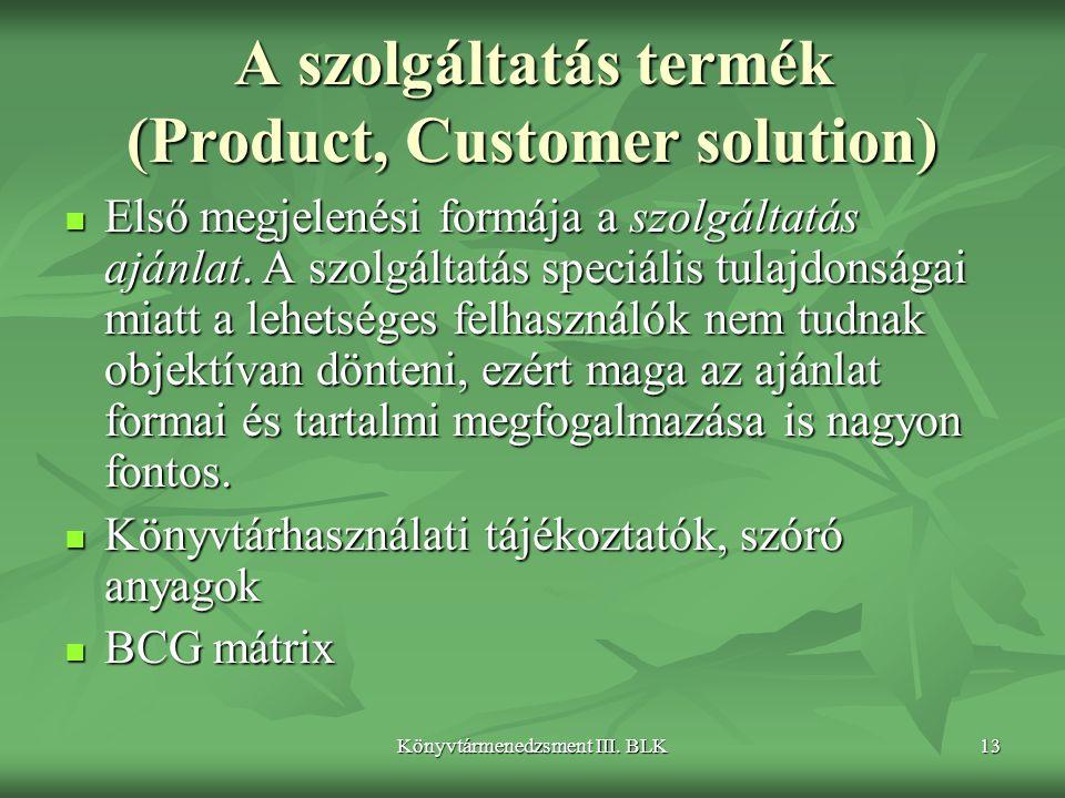 A szolgáltatás termék (Product, Customer solution)