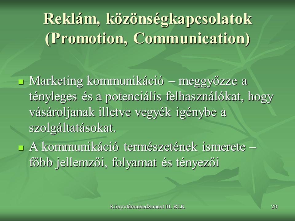 Reklám, közönségkapcsolatok (Promotion, Communication)