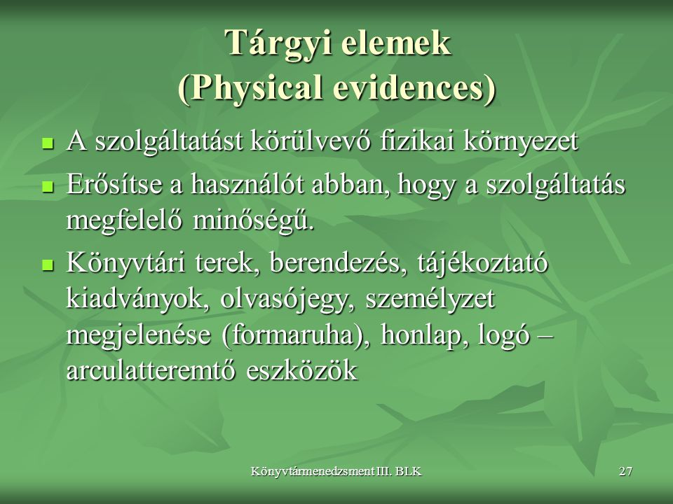 Tárgyi elemek (Physical evidences)