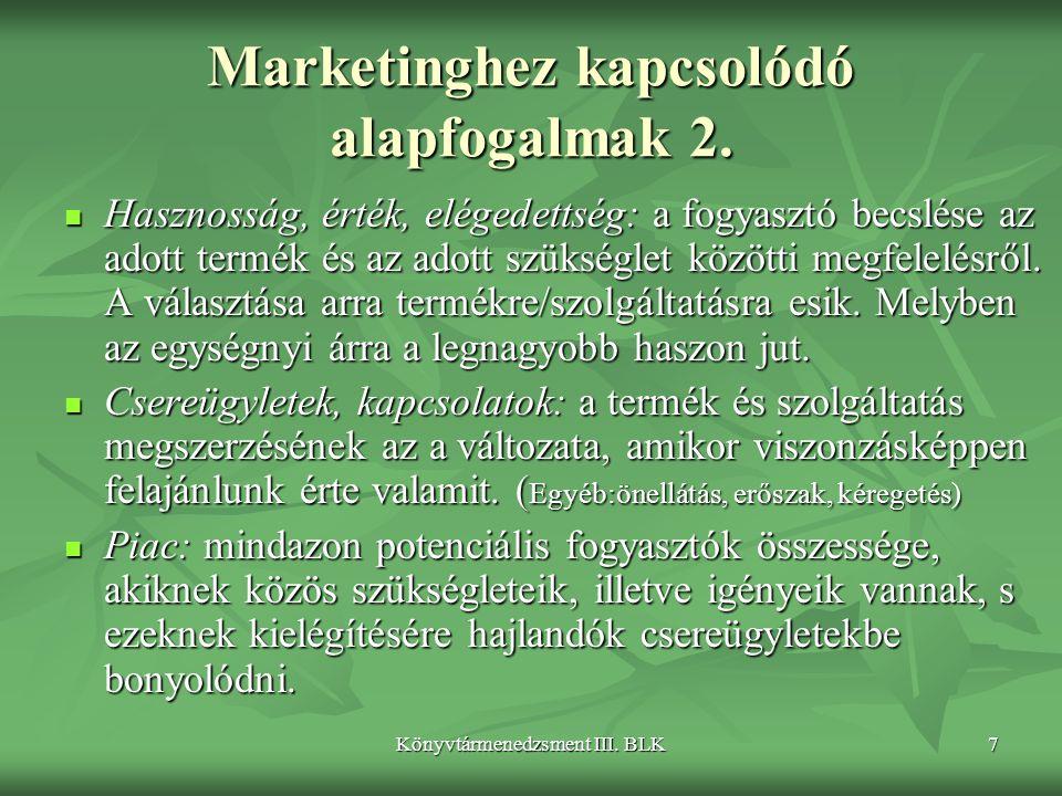 Marketinghez kapcsolódó alapfogalmak 2.
