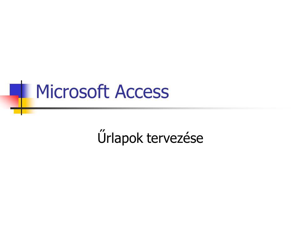 Microsoft Access Űrlapok tervezése