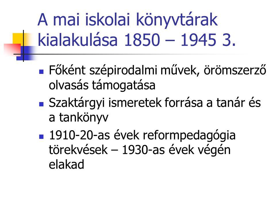 A mai iskolai könyvtárak kialakulása 1850 – 1945 3.