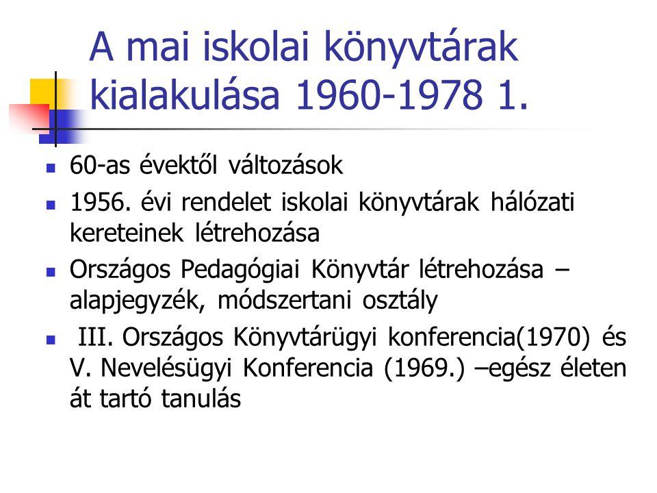A mai iskolai könyvtárak kialakulása 1960-1978 1.