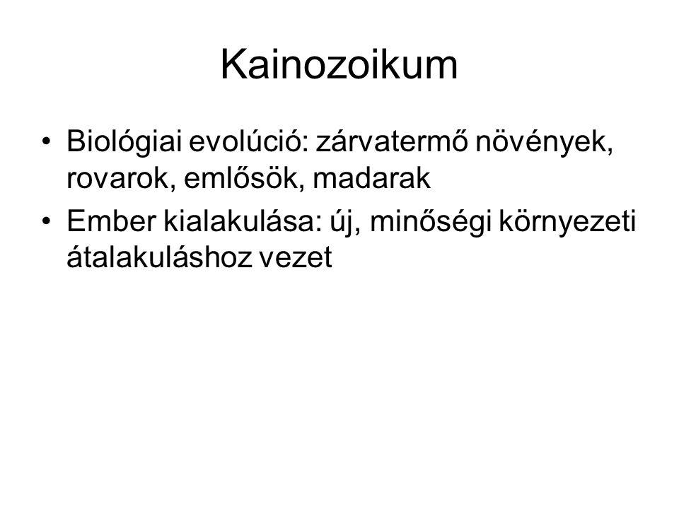 Kainozoikum Biológiai evolúció: zárvatermő növények, rovarok, emlősök, madarak.
