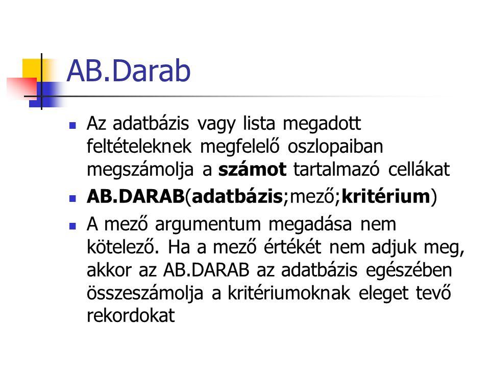 AB.Darab Az adatbázis vagy lista megadott feltételeknek megfelelő oszlopaiban megszámolja a számot tartalmazó cellákat.