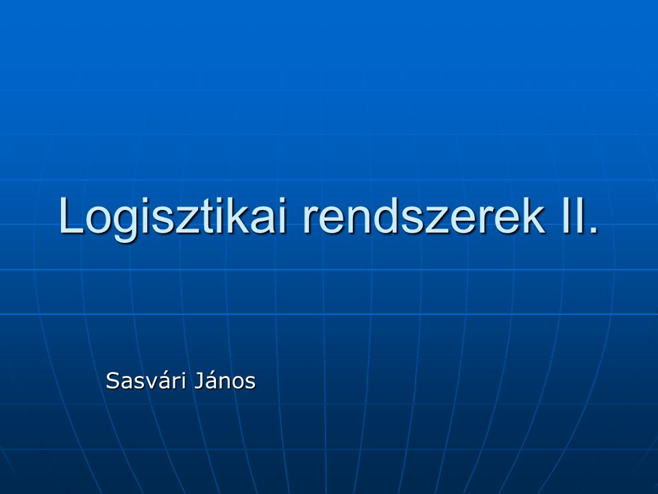 Logisztikai rendszerek II.