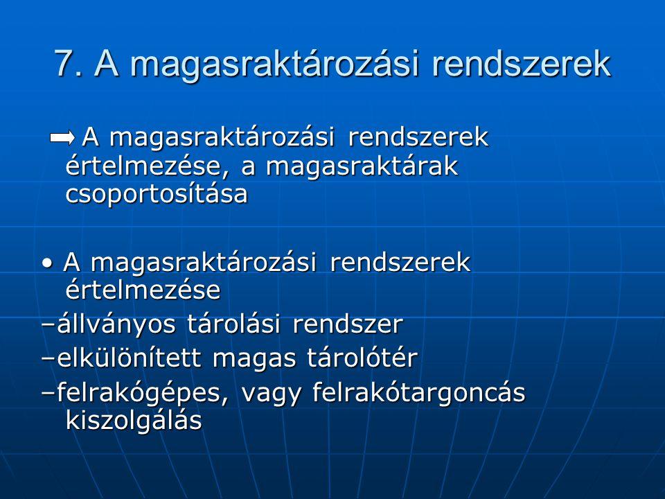 7. A magasraktározási rendszerek