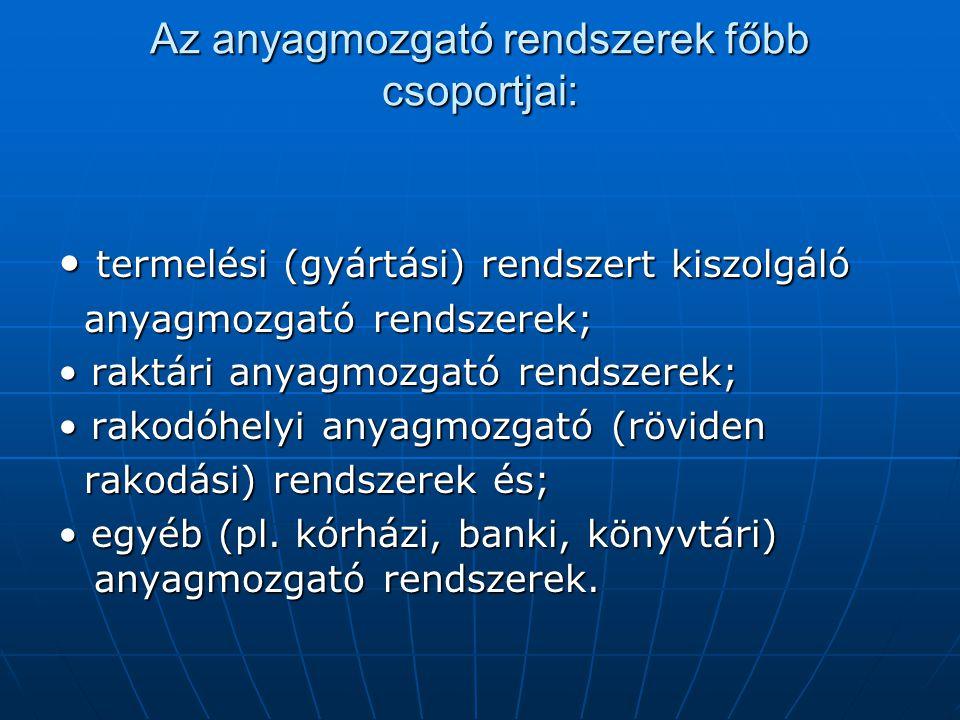Az anyagmozgató rendszerek főbb csoportjai: