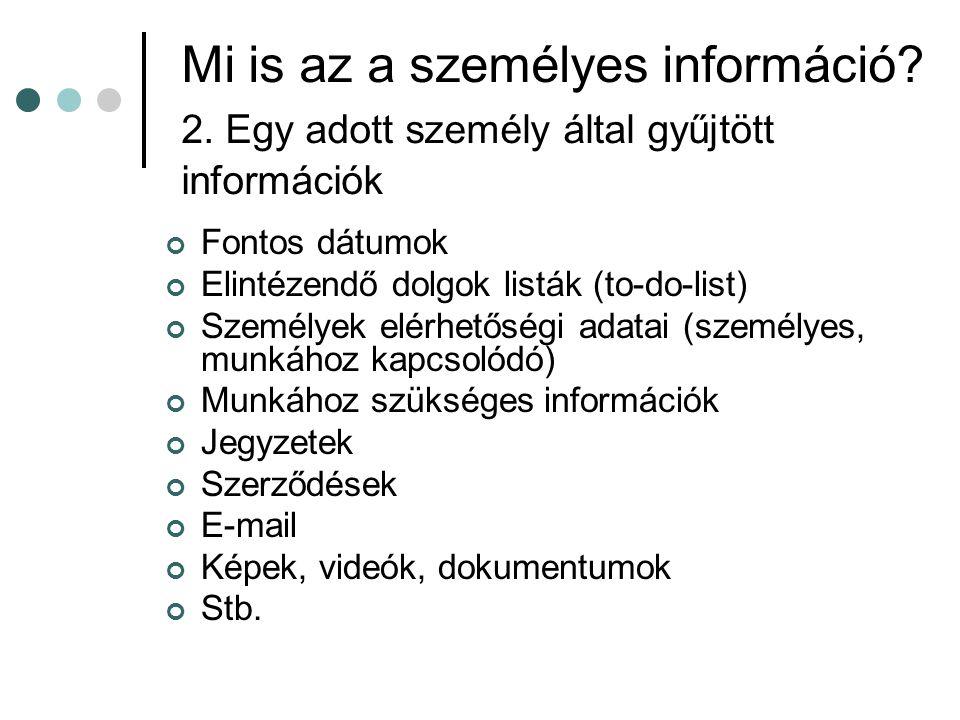Mi is az a személyes információ. 2. Egy adott személy által gyűjtött