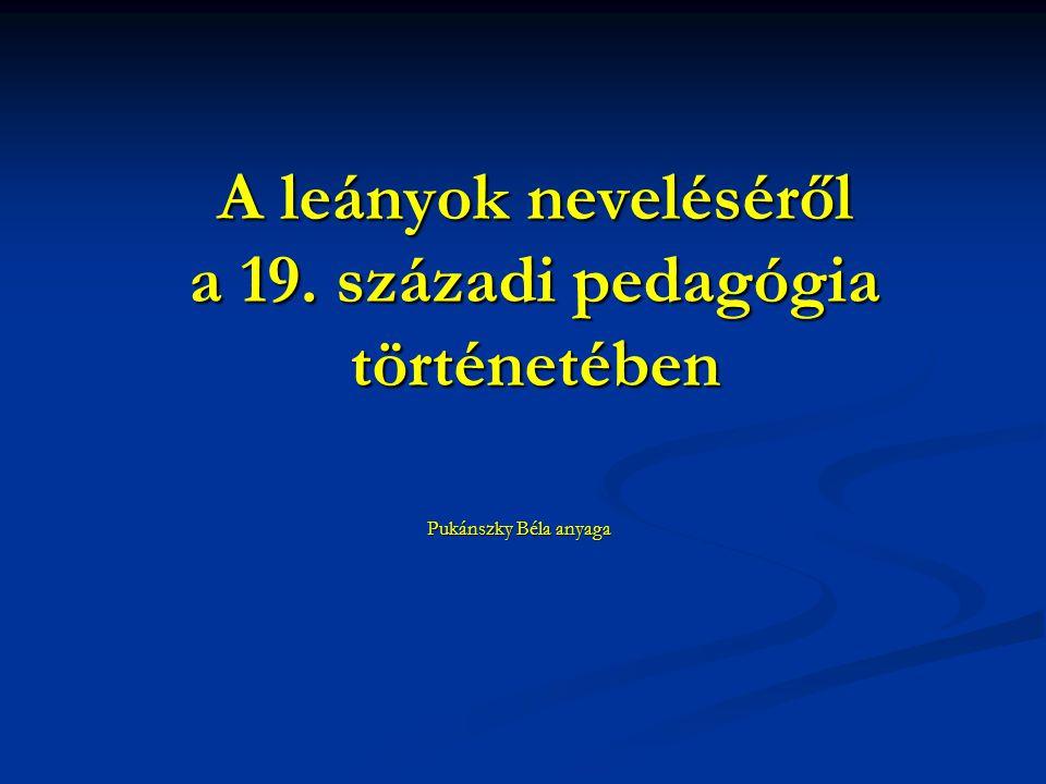 A leányok neveléséről a 19. századi pedagógia történetében
