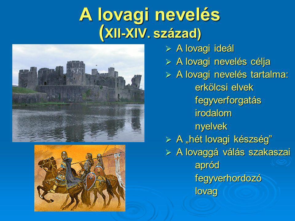 A lovagi nevelés (XII-XIV. század)
