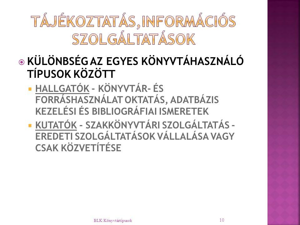 TÁJÉKOZTATÁS,INFORMÁCIÓS SZOLGÁLTATÁSOK